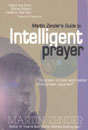 Martin Zender's Guide to Intelligent Prayer